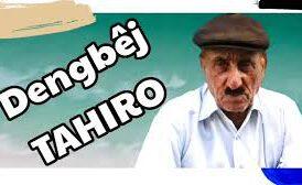 Dengbêjek ji dengbêjên bavê min: Tahiro